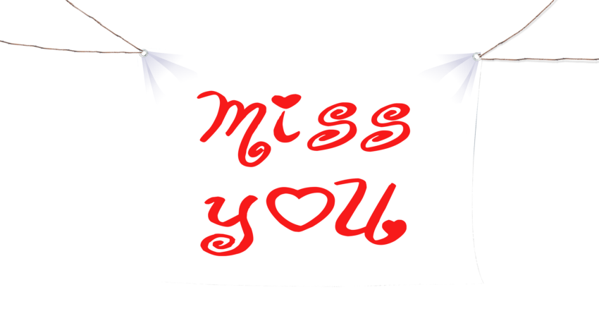 """miss you"""